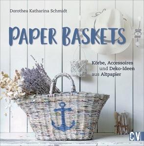 Paper Baskets von Schmidt,  Dorothea, Schulz,  Anne