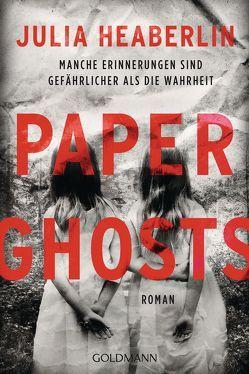 Paper Ghosts von Dufner,  Karin, Heaberlin,  Julia