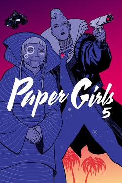 Paper Girls 5 von Chiang,  Cliff, Fletcher,  Jared K., Vaughan,  Brian K., Weissbeck,  Sarah, Wilson,  Matthew