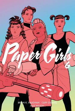 Paper Girls 6 von Chiang,  Cliff, Fletcher,  Jared K., Vaughan,  Brian K., Weissbeck,  Sarah, Wilson,  Matthew