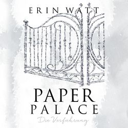 Paper Palace von Bittner,  Dagmar, Korff,  Bastian, Kubis,  Lene, Watt,  Erin