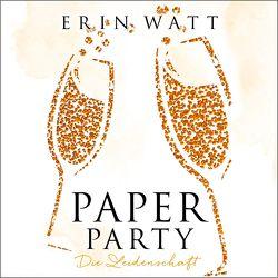 Paper Party von Berg,  Franzi, Borner,  Erik, Göbel,  Carolin Sophie, Watt,  Erin