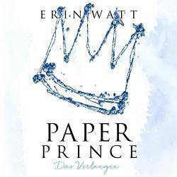 Paper Prince von Bittner,  Dagmar, Brauns,  Ulrike, Korff,  Bastian, Watt,  Erin