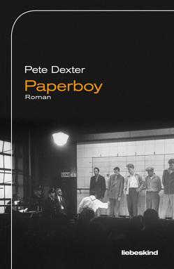 Paperboy von Dexter,  Pete, Robben,  Bernhard