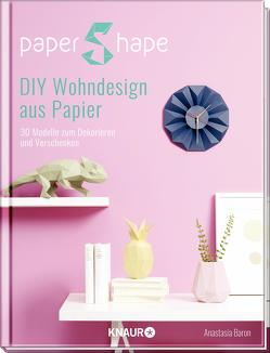 PaperShape DIY Wohndesign aus Papier von Baron,  Anastasia