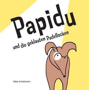 Papidu und die geklauten Pudellocken von Antelmann,  Silke