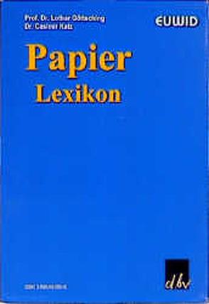 Papier-Lexikon. von Göttsching,  Lothar, Katz,  Casimir
