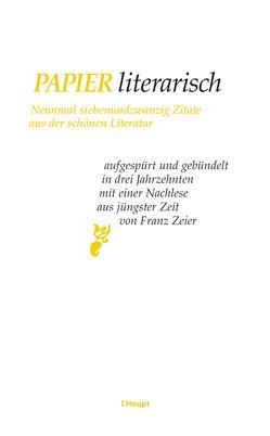 Papier literarisch von Zeier,  Franz