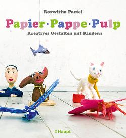 Papier, Pappe, Pulp von Paetel,  Roswitha