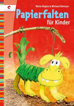 Papierfalten für Kinder von Altmeyer,  Michael, Altmeyer,  Regina M
