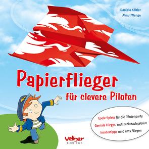 Papierflieger von Köbler,  Daniela, Mahnkopf,  Dorothee, Wenge,  Almut