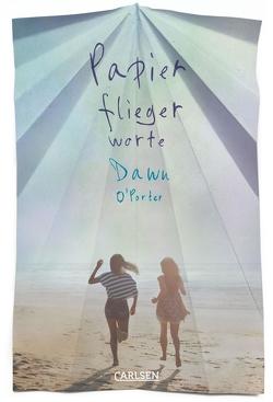 Papierfliegerworte von O'Porter,  Dawn, Tichy,  Martina