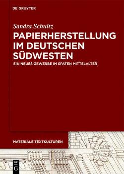 Papierherstellung im deutschen Südwesten von Schultz,  Sandra
