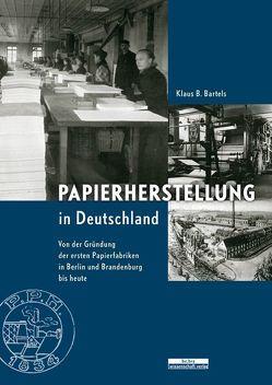 Papierherstellung in Deutschland von Bartels,  Klaus B.
