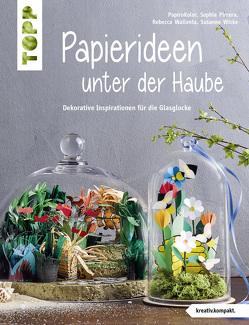 Papierideen unter der Haube (kreativ.kompakt) von Pirrera,  Sophia, Thomas Kapeller, Wallenta,  Rebecca, Wicke,  Susanne