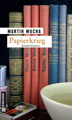 Papierkrieg von Mucha,  Martin