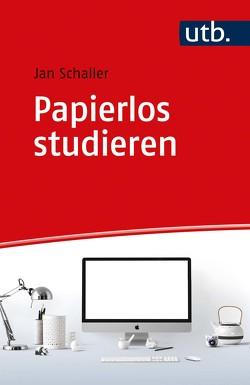 Papierlos studieren von Schaller,  Jan
