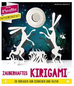 Papierschnitt: Zauberhaftes Kirigami von Moffett,  Patricia