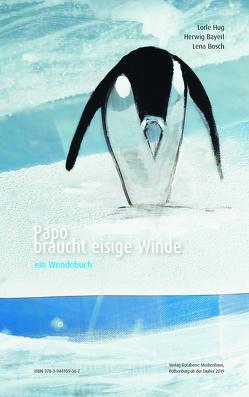 Papo braucht eisige Winde von Bayerl,  Herwig, Bosch,  Lena, Hug,  Lorle