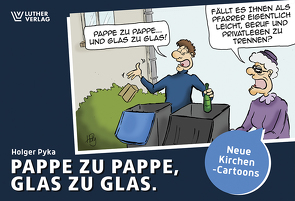 Pappe zu Pappe, Glas zu Glas von Pyka,  Holger