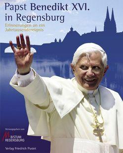 Papst Benedikt XVI. in Regensburg von Birkenseer,  Karl, Bistum Regensburg, Hurnaus,  Christoph, Moosburger,  Uwe