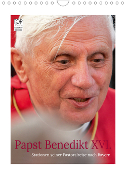 Papst Benedikt XVI. Stationen seiner Pastoralreise nach Bayern (Wandkalender 2020 DIN A4 hoch) von Riedmiller,  Andreas