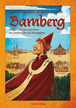 Papst Clemens II. und sein geliebtes Bamberg von Dahms,  Thomas