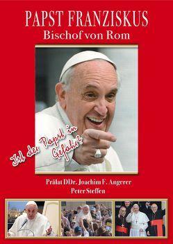 Papst Franziskus von DDr.Angerer,  Joachim, Steffen,  Peter