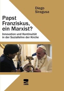 Papst Franziskus, ein Marxist? von Siragusa,  Diego