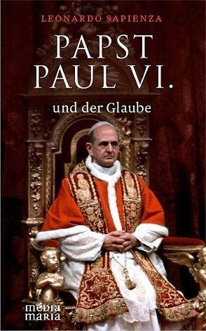 Papst Paul VI. und der Glaube von Sapienza,  Leonardo