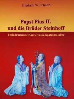 Papst Pius II. und die Brüder Steinhoff von Schulte,  Friedrich W