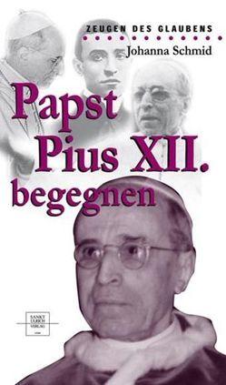 Papst Pius XII. begegnen von Schmid,  Johanna