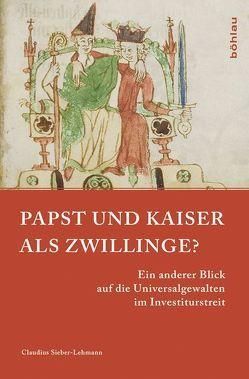 Papst und Kaiser als Zwillinge? von Sieber-Lehmann,  Claudius