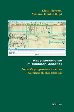 Papstgeschichte im digitalen Zeitalter von Herbers,  Klaus, Trenkle,  Viktoria