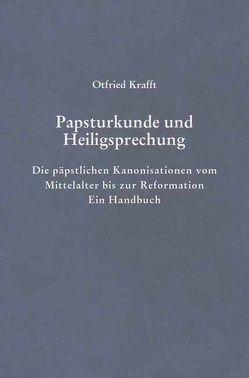 Papsturkunde und Heiligsprechung von Krafft,  Otfried