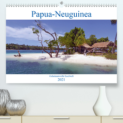 Papua-Neuguinea Geheimnisvolle Inselwelt (Premium, hochwertiger DIN A2 Wandkalender 2021, Kunstdruck in Hochglanz) von Scheu,  Thilo