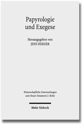 Papyrologie und Exegese von Herzer,  Jens
