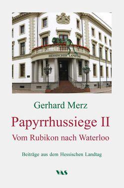 Papyrrhussiege II – Vom Rubikon nach Waterloo von Merz,  Gehard