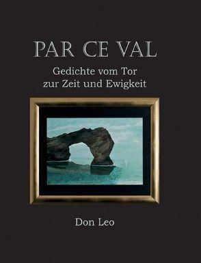Par ce val – Gedichte vom Tor zur Zeit und Ewigkeit von Leo,  Don