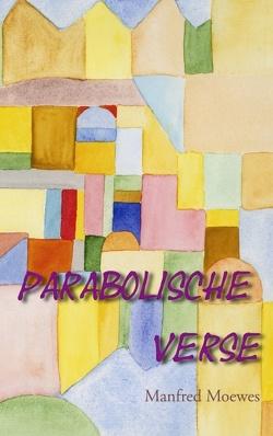 Parabolische Verse von Moewes,  Manfred