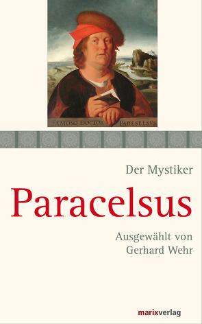 Paracelsus von Paracelsus, Wehr,  Gerhard