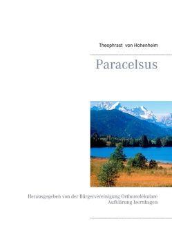 Paracelsus von Hohenheim,  Theophrast von