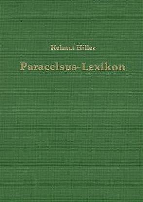 Paracelsus-Lexikon von Hiller,  Helmut