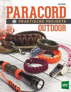 Paracord – 30 praktische Projekte von Hooks,  Joel, Schön,  Nina