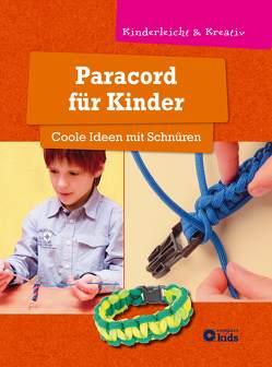 Paracord für Kinder – Coole Ideen mit Schnüren von Tiefenbacher,  Angelika