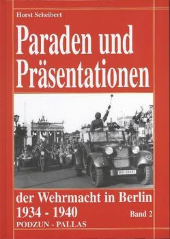 Paraden und Präsentationen der Wehrmacht von Scheibert,  Horst