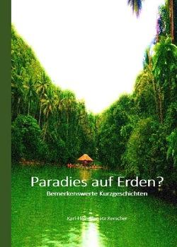 Paradies auf Erden? von Kerscher,  Karl-Heinz Ignatz