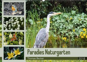 Paradies Naturgarten (Wandkalender 2018 DIN A2 quer) von Becker,  Thomas