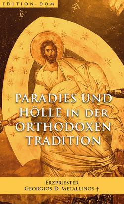Paradies und Hölle in der orthodoxen Tradition von Georgios,  Metallinos, Noah,  Roos