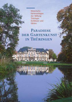 Paradiese der Gartenkunst in Thüringen von Baumann,  Martin, Löhmann,  Bernd, Lorenz,  Katrin, Paulus,  Helmut-Eberhard, Schmidt,  Michael, Thimm,  Günther